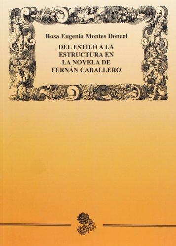 Del estilo a la estructura en la novela de Fernán Caballero (Literatura) por Rosa Eugenia Montes Doncel