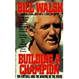 Building a Champion: On Football and the Making of the 49Ers: On Football and Making of the 49ers