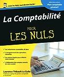 La comptabilit? pour les Nuls: (avec un plan comptable g?n?ral) by Laurence Thibault-le gallo (November 09,2009)