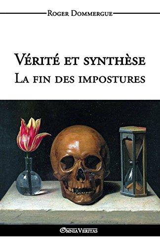 Verite Et Synthese - La Fin Des Impostures