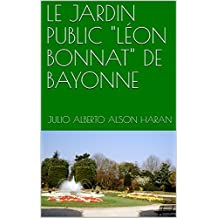 """LE JARDIN PUBLIC """"LÉON BONNAT"""" DE BAYONNE (French Edition)"""