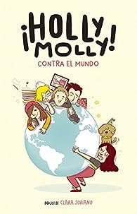 Holly Molly contra el mundo par Holly Molly