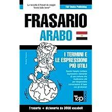 Frasario Italiano-Arabo Egiziano e vocabolario tematico da 3000 vocaboli