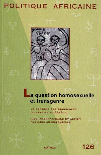 POLITIQUE AFRICAINE N-126. La question homosexuelle et transgenre
