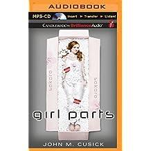 Girl Parts by John M. Cusick (2015-09-08)