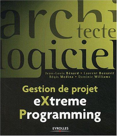 Gestion de projet : EXtreme Programming par Jean-Louis Bénard