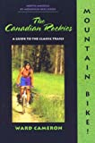 Image de Mountain Bike: The Canadian Rockies (Dennis Coello's North America By Mountain Bike Series)
