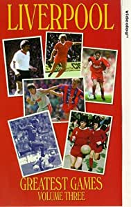 Liverpool Fc: Greatest Games - Volume 3 [VHS]