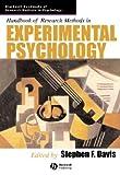 Handbook of Research Methods in Experimental Psychology (Blackwell Handbooks of Research Methods in Psychology)