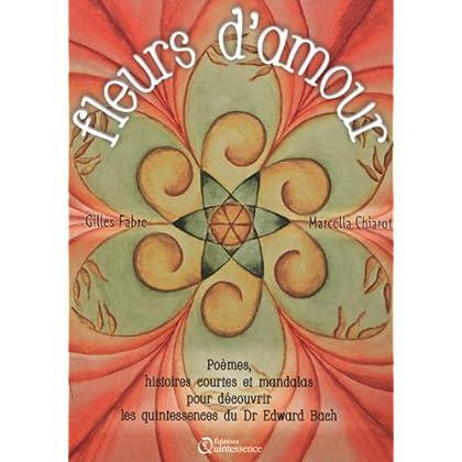 Fleurs d'amour - Poèmes, histoires courtes et mandalas...