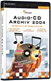Audio-CD-Archiv, Edition 2004, 1 D-ROM Die Referenz in der Musikarchivierung. Für Windows 2000/XP