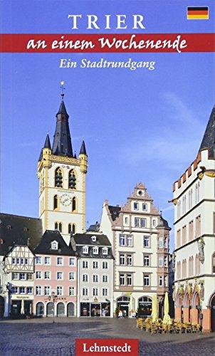 Trier an einem Wochenende: Ein Stadtrundgang