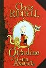 Ottoline y la gata amarilla ) par Chris Riddell