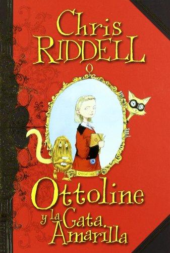 Ottoline y la gata amarilla (Ottoline (edelvives)) por Chris Riddell