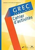 Image de Grec débutants : Cahier d'activités