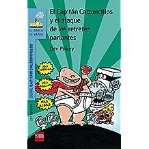 El capitán Calzoncillos y el ataque de los retretes parlantes (Barco de Vapor Azul)