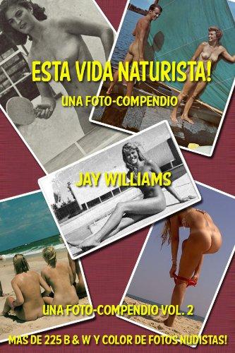 Esta vida naturista! (Una foto-compendio. nº 2) por Jay Williams