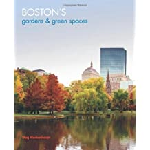 Boston's Gardens and Green Spaces by Meg Muckenhoupt (2010-04-01)