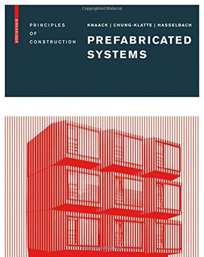 Prefabricated Systems: Principles of Construction par Ulrich Knaack, Sharon Chung-Klatte, Reinhard Hasselbach