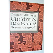 The Practical Guide to Children's Handwriting by Rosemary Sassoon (1983-09-26)