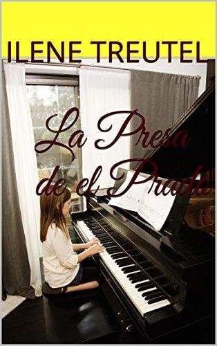 La Presa de el Prado por Ilene Treutel