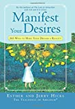 Manifest Your Desires: 365 Ways To Make Your Dreams A Reality: 365 Ways to Make Your Dream a Reality