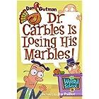 My Weird School #19: Dr. Carbles Is Losing His Marbles! (My Weird School Daze) (English Edition)
