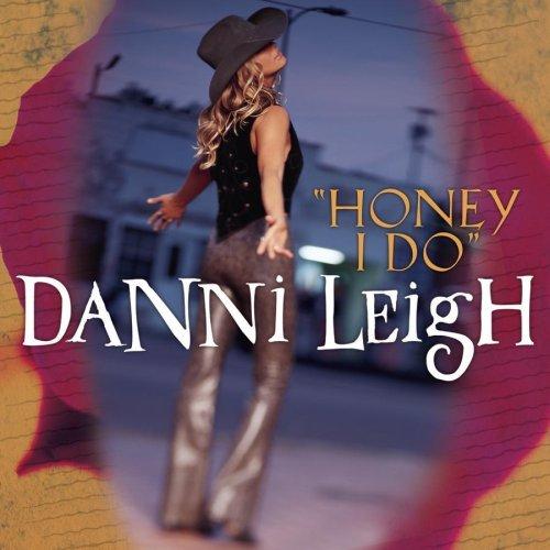 Honey I Do / Longnecks Cigarettes by Danni Leigh
