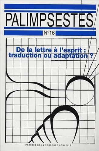 Palimpsestes, N° 16 : De la lettre à l'esprit : Traduction ou adaptation ? 2 Volumes