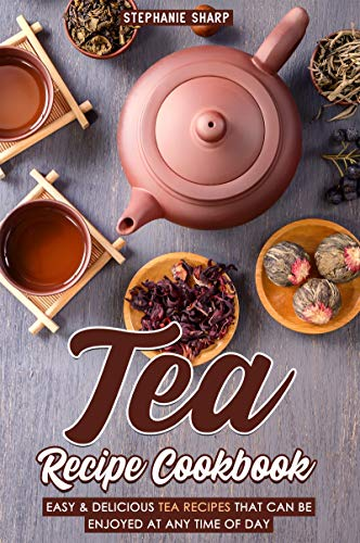 Tea Recipe Cookbook: Easy & Delicious Tea Recipes That Can be enjoyed at Any Time of Day (English Edition) White Breakfast Cup