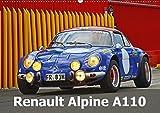 Renault Alpine A110 (Wandkalender 2018 DIN A2 quer): Ein historischer Edelsportwagen aus Frankreich (Monatskalender, 14 Seiten ) (CALVENDO Mobilitaet)