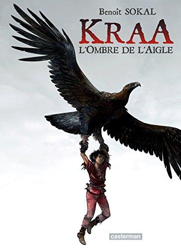 Kraa (Tome 2) - L'ombre de l'aigle par Benoît Sokal