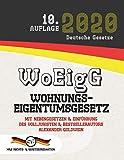 WoEigG - Wohnungseigentumsgesetz: Mit Nebengesetzen & Einführung des Volljuristen und Bestsellerautors Alexander Goldwein (Aktuelle Gesetze 2020) - Deutsche Gesetze, Alexander Goldwein