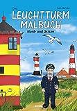 Das Leuchtturm-Malbuch: Nord- und Ostsee