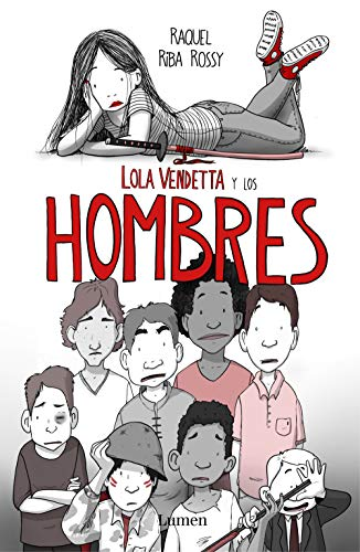 Lola Vendetta y los hombres (LUMEN GRÁFICA) por Raquel Riba Rossy