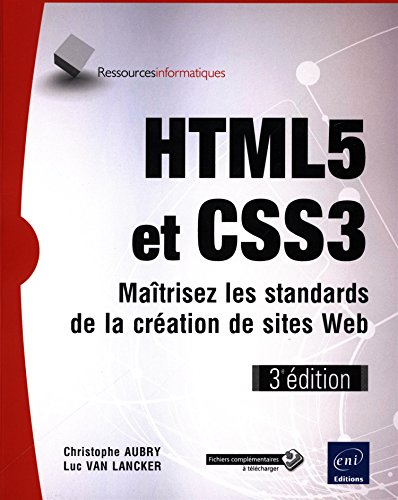 HTML5 et CSS3 - Maîtrisez les standards de la creation de sites Web (3e edition)