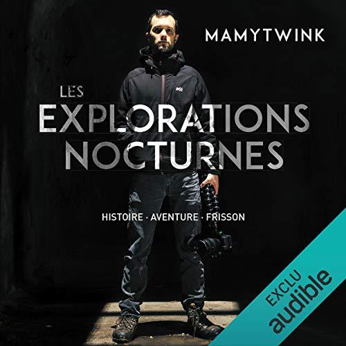 Les explorations nocturnes par  Mamytwink