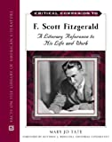 Critical Companion to F. Scott Fitzgerald: A Literary Reference to His Life and Work (Critical Companion Series)
