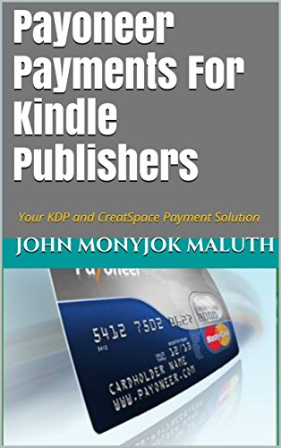 payoneer-payments-for-kindle-publishers-your-kdp-and-creatspace-payment-solution-english-edition