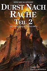 Durst nach Rache, Teil 2 (Die Ashes Saga) (German Edition)