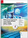 Officemanagement und angewandte Informatik I HAK Office 2016 inkl. Übungs-CD-ROM