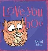 Love You Hoo by Rachel Bright (2016-10-27)