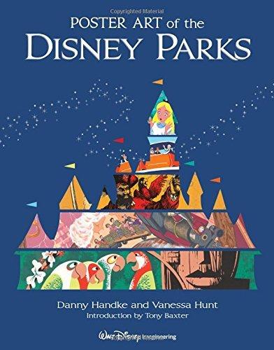 Poster Art of the Disney Parks (A Disney Parks Souvenir Book) by Daniel Handke Vanessa Hunt(2012-09-11) (Disney Poster Art)