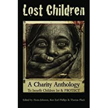 Lost Children: A Charity Anthology: to benefit PROTECT and Children 1st by Thomas Pluck (2011-11-10)
