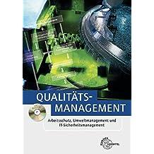Qualitätsmanagement: Arbeitsschutz, Umweltmanagement und IT-Sicherheitsmanagement
