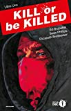 Kill or be killed: 1