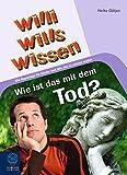 Image of Wie ist das mit dem Tod?: Willi wills wissen, Bd. 10