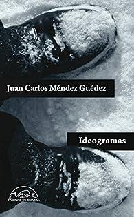 Ideogramas par Juan Carlos Méndez Guédez