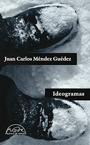 Ideogramas (Voces / Literatura nº 173) por Juan Carlos Méndez Guédez