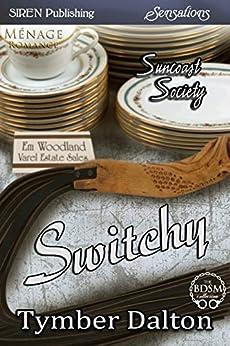 Switchy [Suncoast Society] (Siren Publishing Sensations) di [Dalton, Tymber]